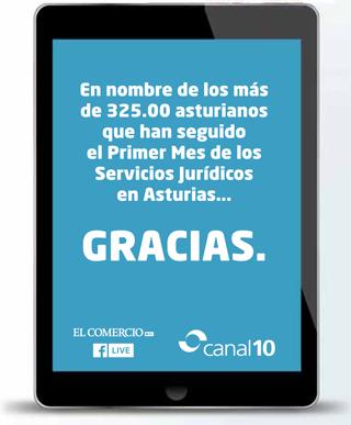 En nombre de los más de 325.000 asturianos que han seguido el I Mes de los Servicios Jurídicos en Asturias... Gracias